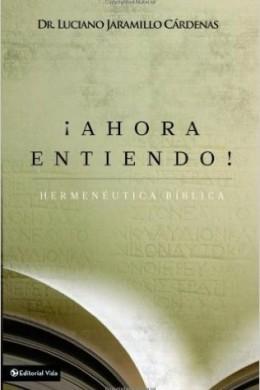 Ahora-Entiendo!-Hermeneutica-Biblica