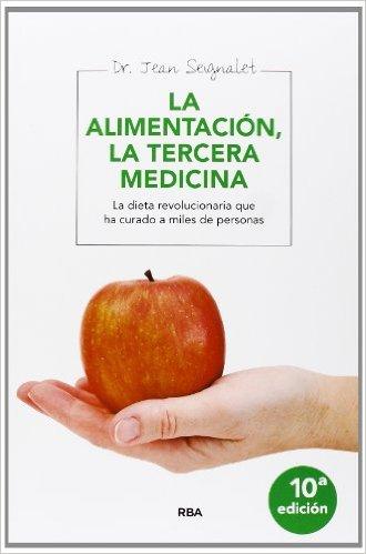 Alimentacion. La tercera medicina